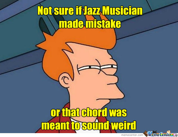 I Love Jazz . . . But The Chords Are Weird