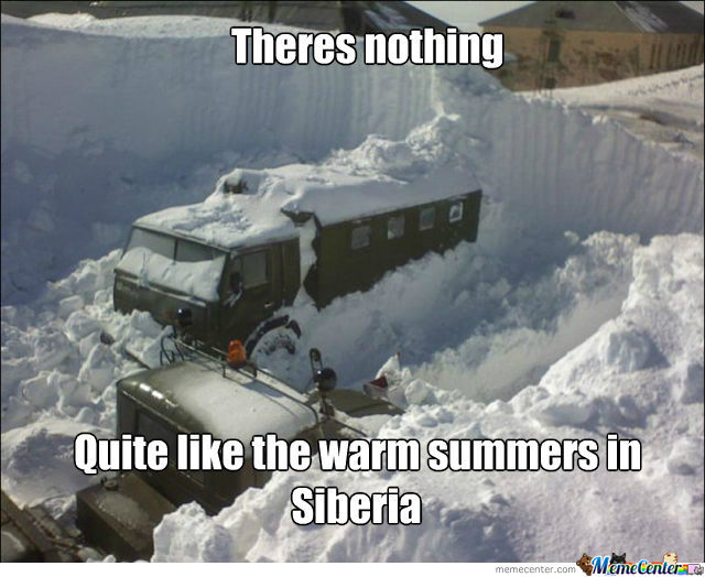 I Love Living In Siberia, But Its Just Too Damn Cold