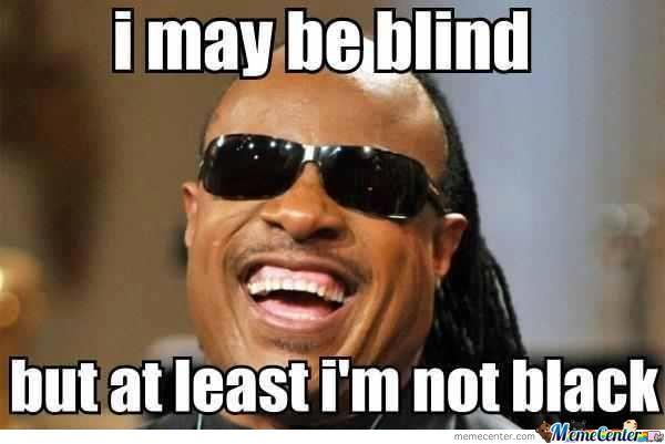 I May Be Blind