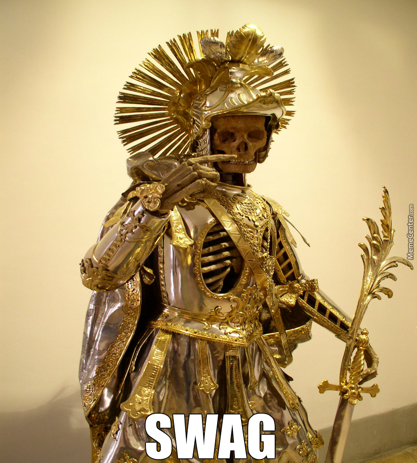 I May Be Dead But I Still Have More Swag Than You Bitches