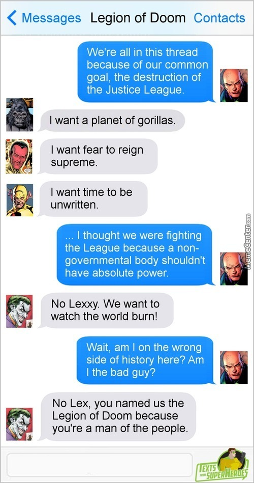 "I Mean, With A Name Like "" Legion Of Doom "", How Did He Not Know He Was On The Side Of Evil?"