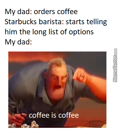 I Miss When Coffee Was Just Coffee...