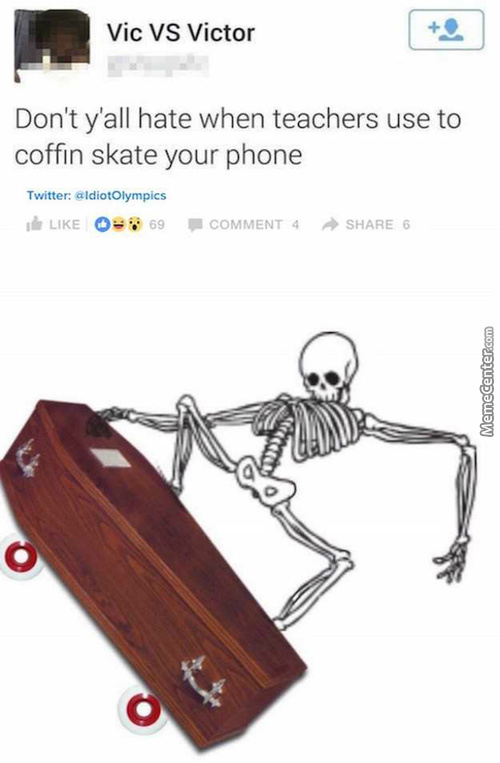 I Never Got My Phone Coffin Skated