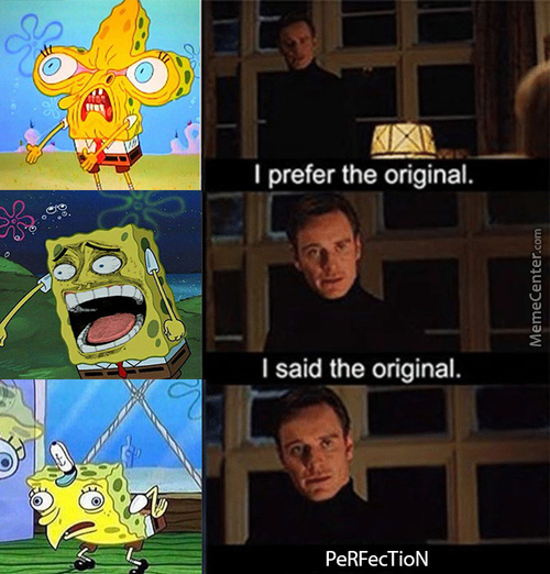 I Prefer The Original
