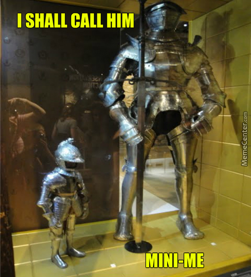 I Shall Call Him Mini-Me