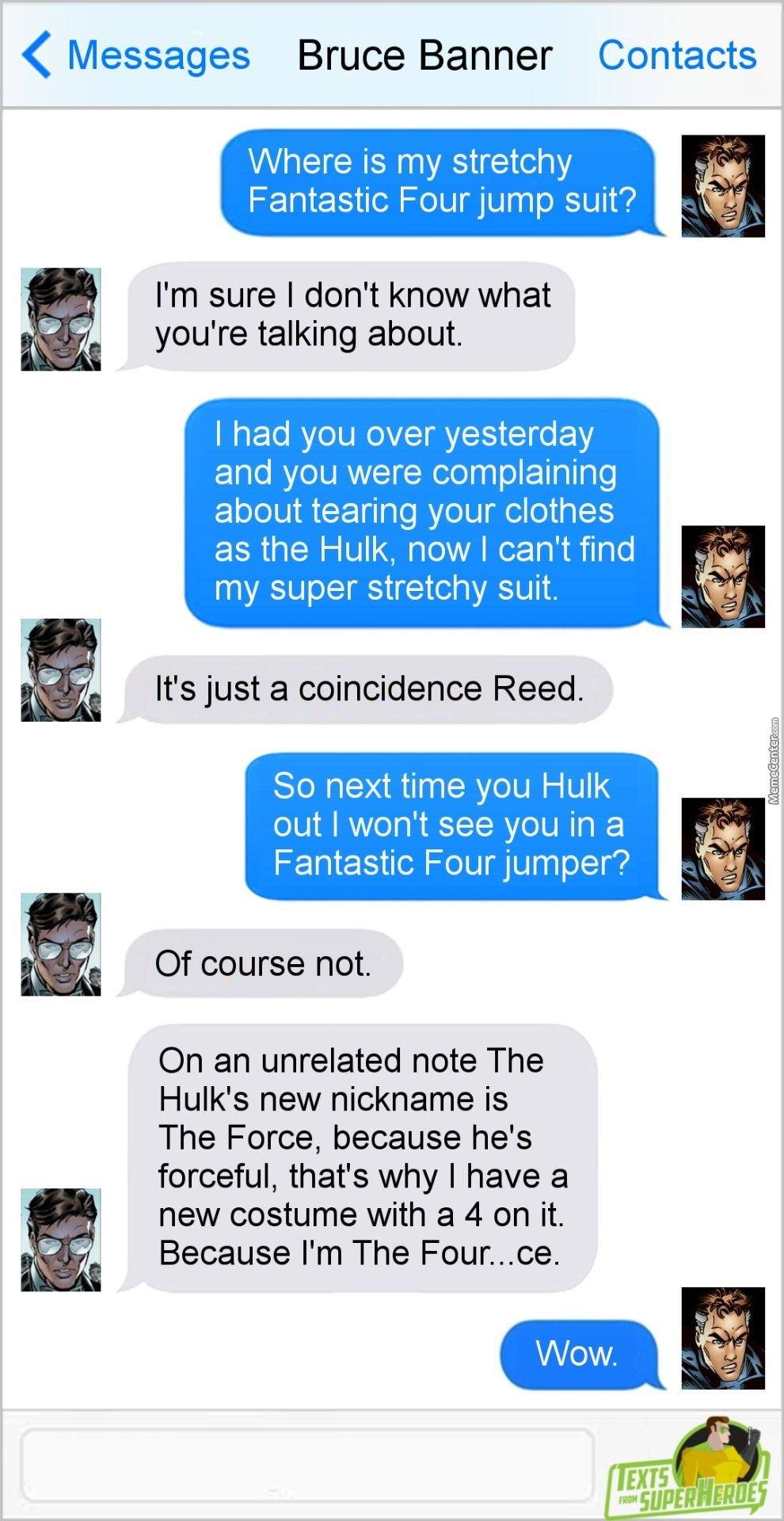 I Thought Bruce Banner Was A Genius... He Can't Come Up With A Better Explanation Than That?