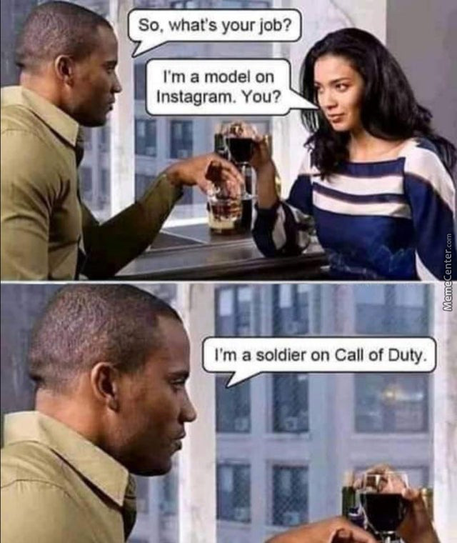 I Want To Be A Soldier On Call Of Duty Too.