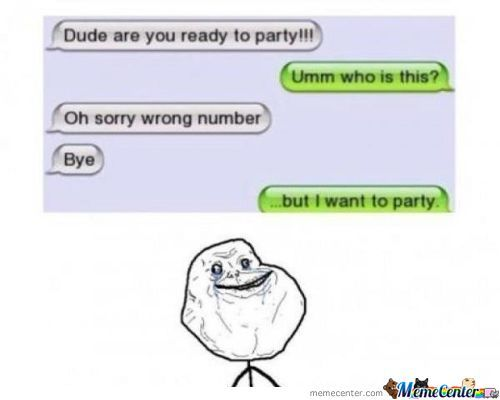 I Wanted A Party Damn It (Forever Alone)