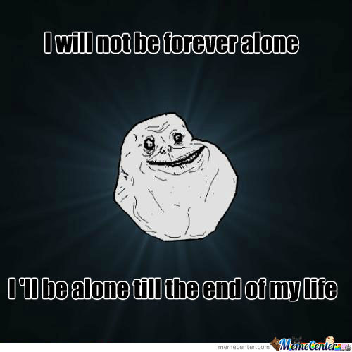 I Will Not Be Forever Alone
