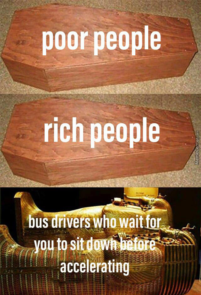 Idc If It's A Dead Meme, Bus Drivers Need Some Love