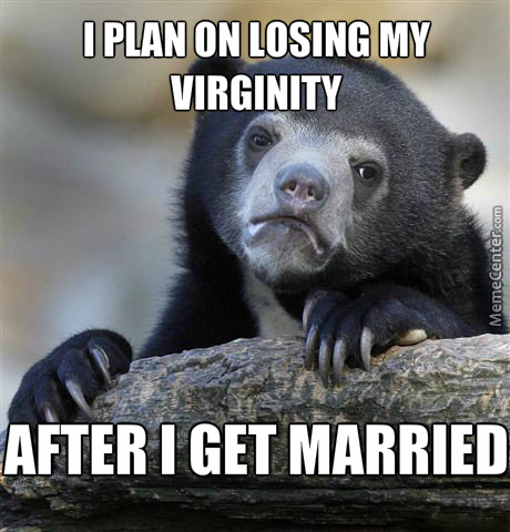 If Not, I Honestly Don't Mind Staying A Virgin