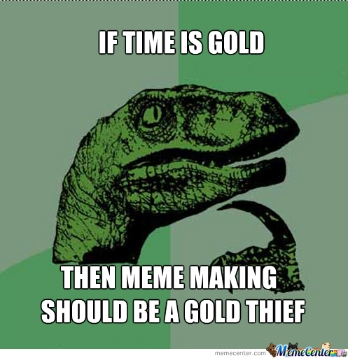 If Time Is Gold