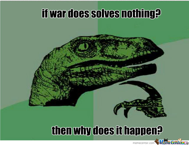 If War Solves Nothing?