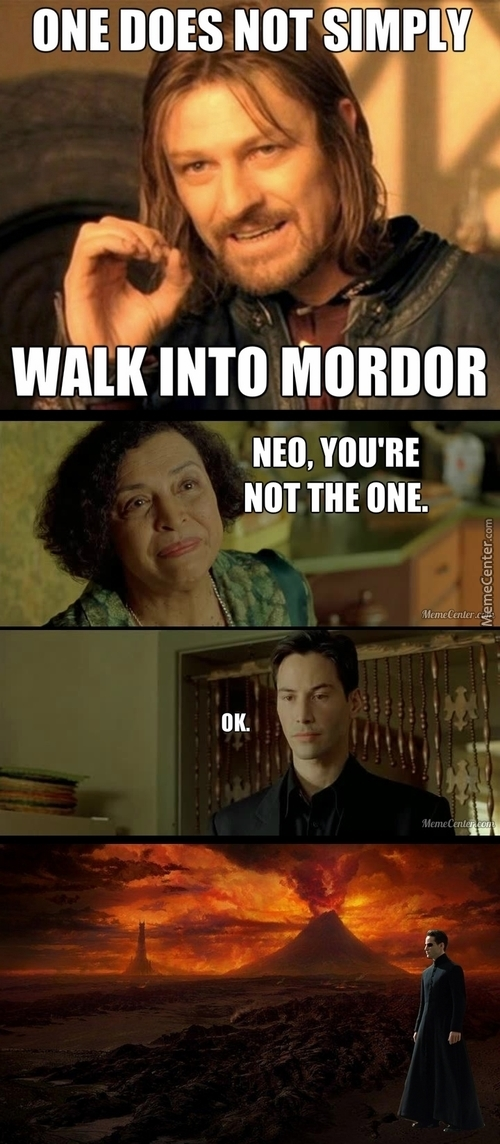 If You're Not The One, Might As Well Simply Walk Into Mordor.
