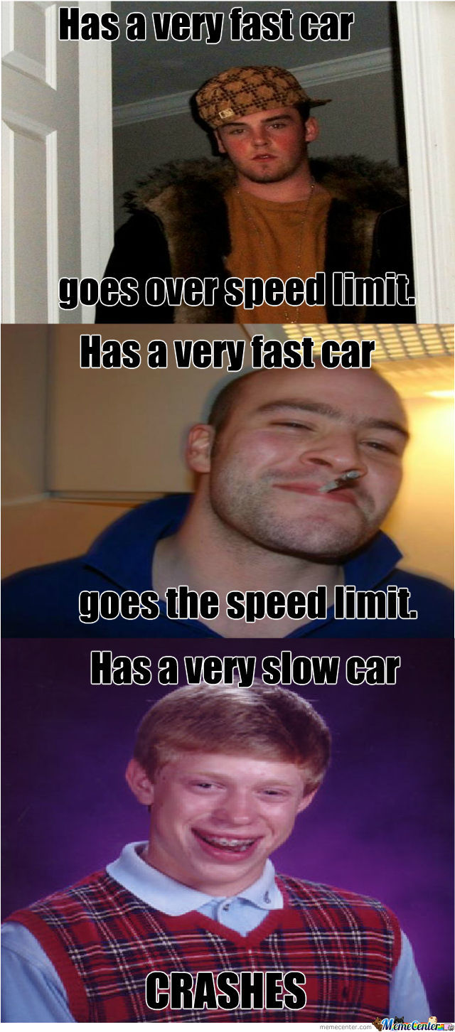 If You Have A Fast Car By Meme07 Meme Center