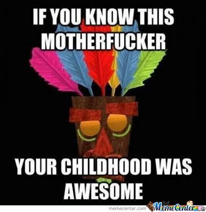 If You This Mother Fucker,your Childhood Is Awsome