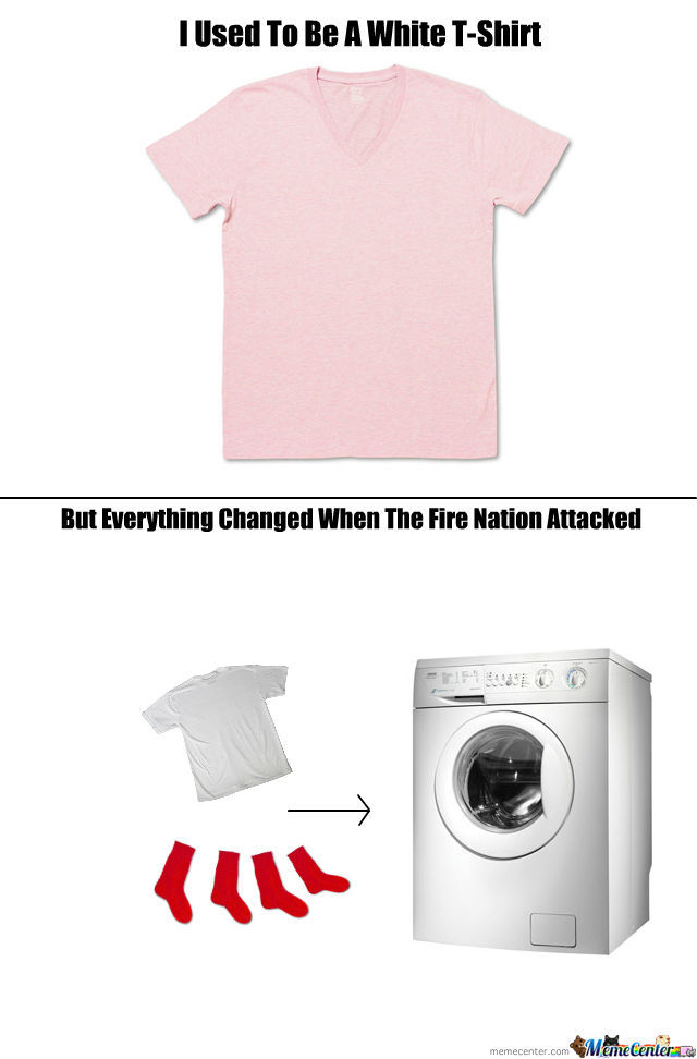If You Wash A White T With Red Socks, You're Gonna Have A Bad Time