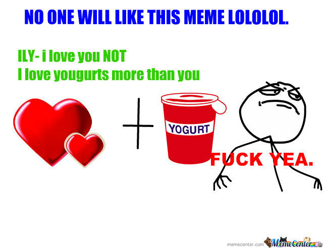 Ily Really Means I Love Yougurt [Also A Boring Meme]