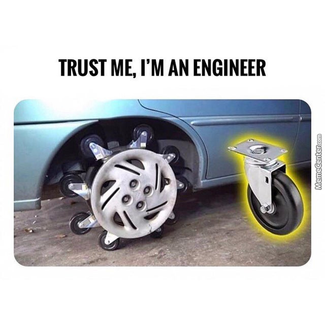 I'm Actually An Engineer