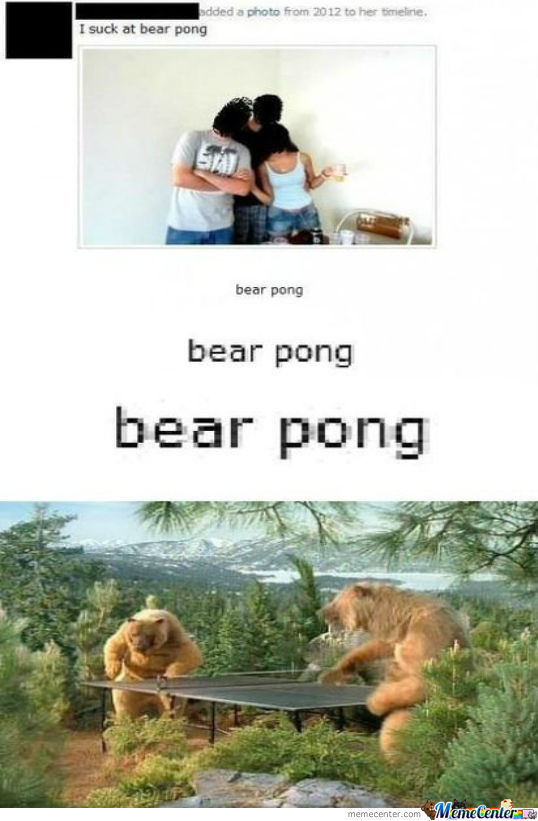 Im Bad At Bear Pong