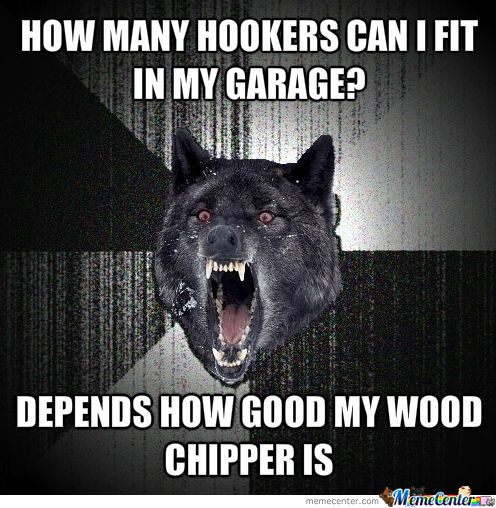 I'm Just Chipper, Wood Chipper
