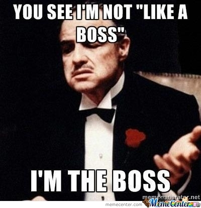 I'm The Boss by henri - Meme Center