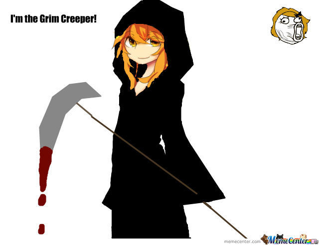 I'm The Grim Creeper!