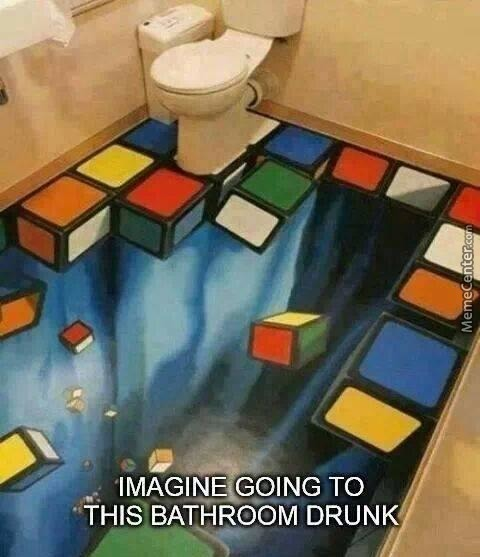 Imagine Going To Bathroom Drunk...or High