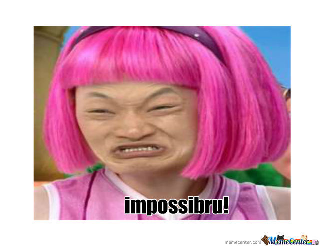 That pink bitch from lazy town