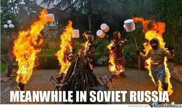 In Soviet Russia You Dont Cook Marshmallows They Cook You