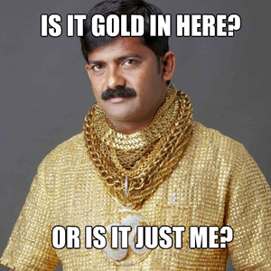 is it gold in here_fb_1870477 is it gold in here? by tyreesethugnasty meme center