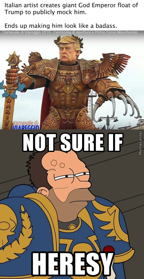 Is It Still Heresy If The Heretic Ends Up Praising The God Emperor By Accident?