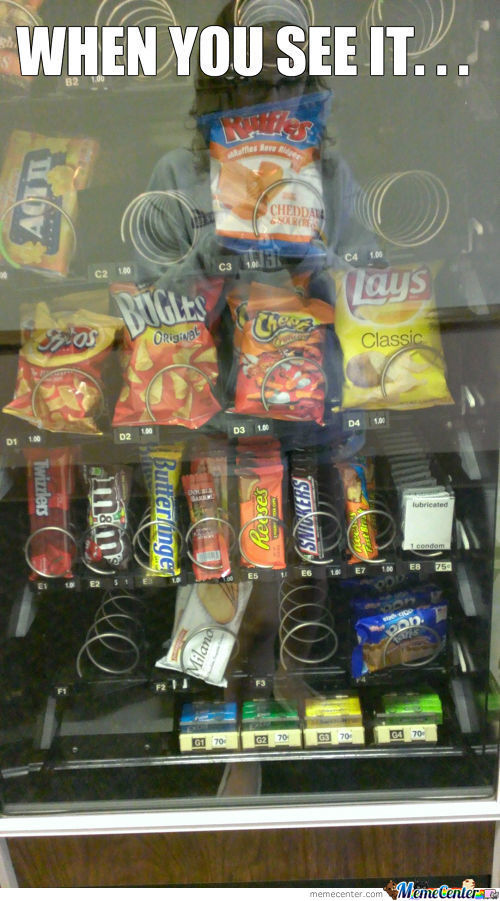 It's In A Vending Machine In An All-Girl's Dormitory...