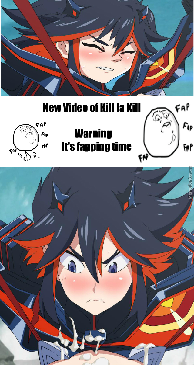 it 39 s time to fap again with kill la kill full clip in the source use a pc by