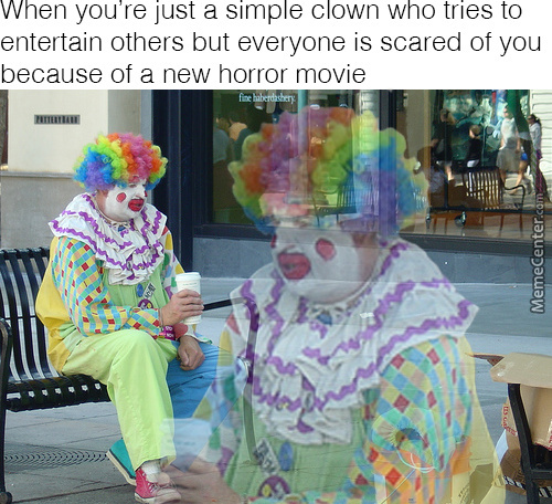 It Has Ruined Everything For Clowns