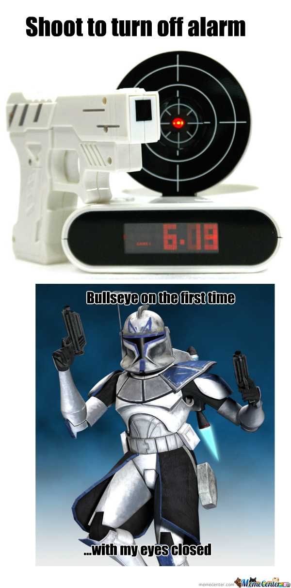 it would have taken forever if a stormtrooper had this alarm clock_o_2347649 it would have taken forever if a stormtrooper had this alarm clock