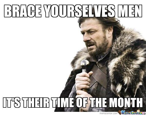 its their time of the month_o_599093 its their time of the month by chris5456290 meme center