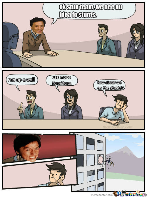 Boardroom suggestion - Jackie Chan Is Not Pleased