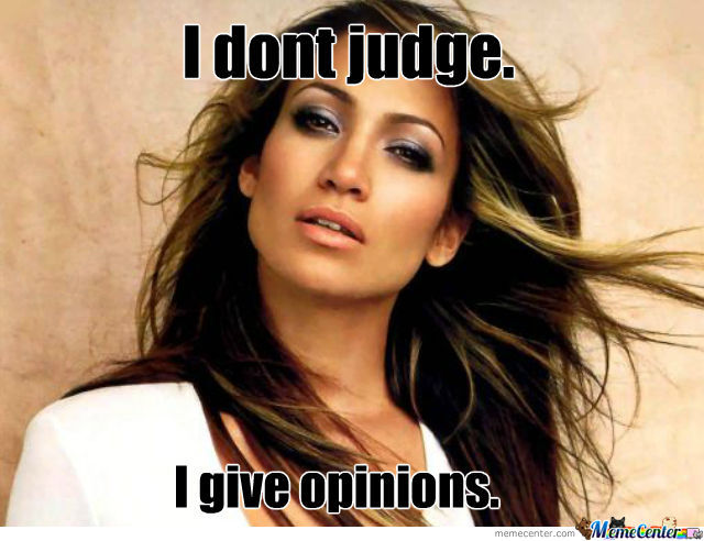 Judging Is Not Good!
