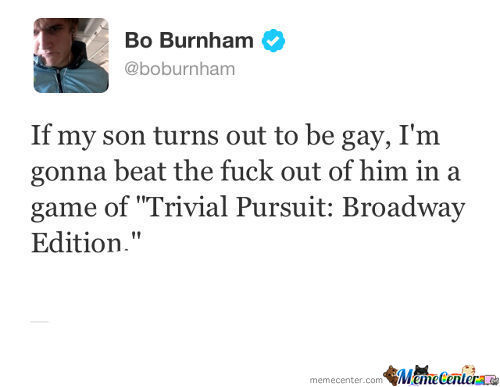 Just Bo Burnham.