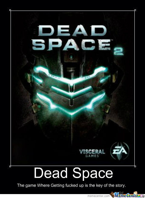 just dead space_o_1137093 just dead space by poopooh meme center