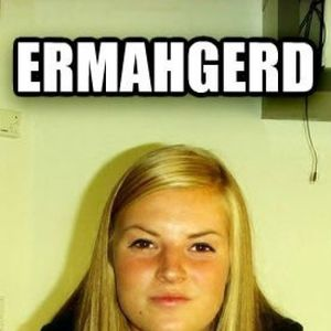 Just Ermahgerd Girl By Koltrast Meme Center