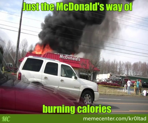 Just Mcdonald's Burning Some Calories