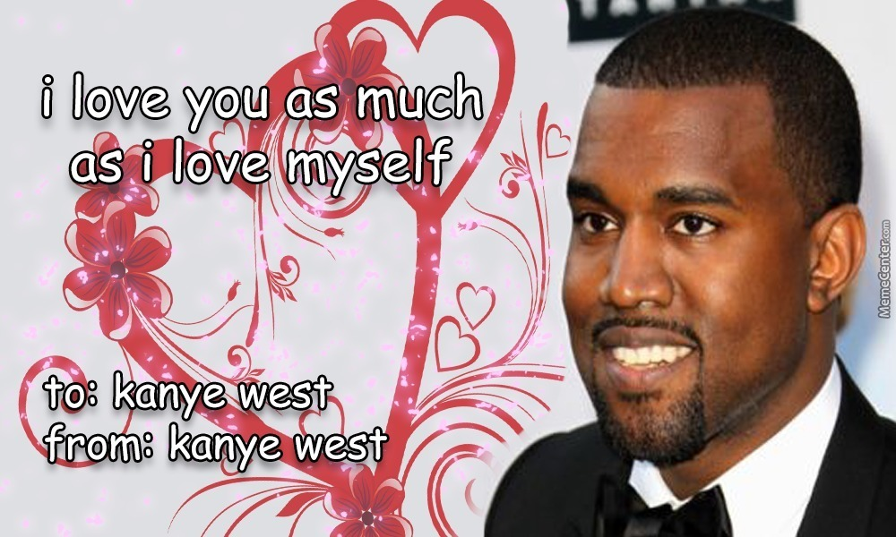Kanye West Wishes On Happy Valentines Day by metallion Meme Center – Kanye West Valentine Cards