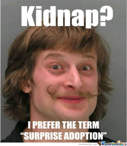Funny Kidnapping Meme : Kidnap memes best collection of funny pictures