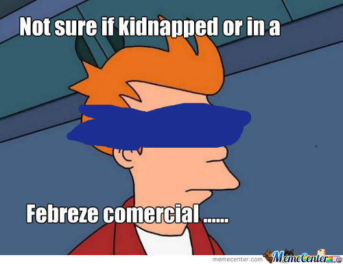 Kidnapped Or Febreze Comercial