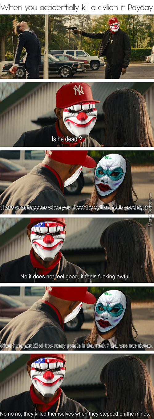 Killing A Civilian In Payday Hurts A Lot Tbh