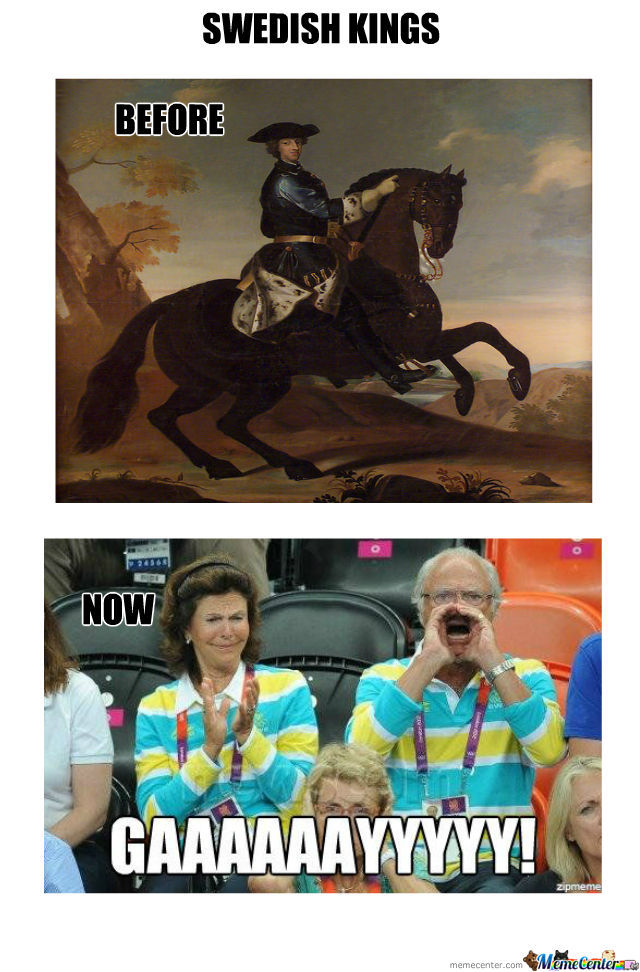 kings of sweden before and now_o_1067050 king of sweden memes best collection of funny king of sweden pictures,Sweden Memes
