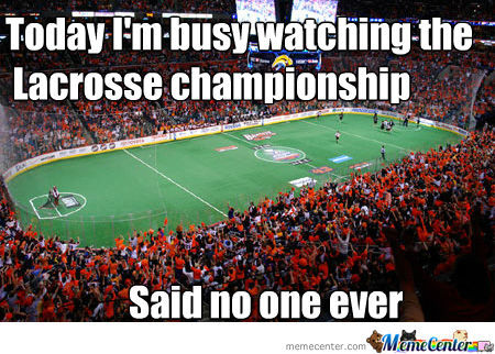 Lacrosse: The Most Forever Alone Sport