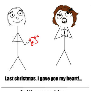 last christmas i gave you my heart by dubthatstep meme center - Last Christmas I Gave You My Heart